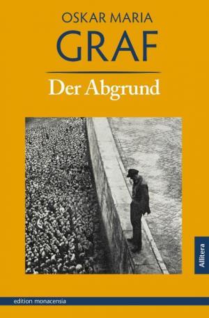 Graf Oskar Maria - Der Abgrund