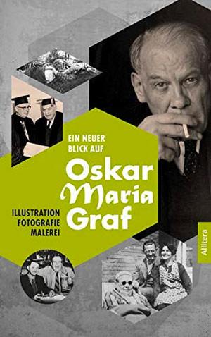 - Ein neuer Blick auf Oskar Maria Graf