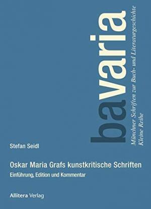 Seidl Stefan - Oskar Maria Grafs kunstkritische Schriften