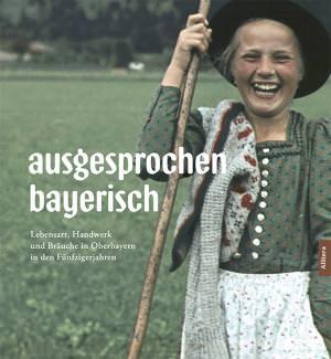 Göttler Norbert, Rattelmüller Paul Ernst - ausgesprochen bayerisch