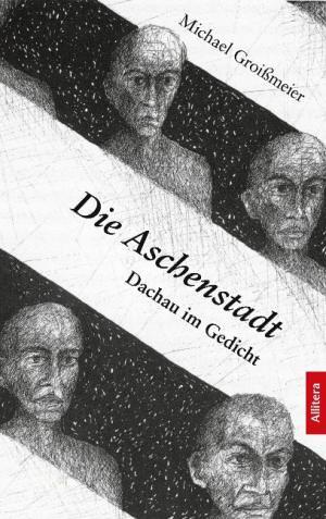 Groißmeier Michael - Die Aschenstadt