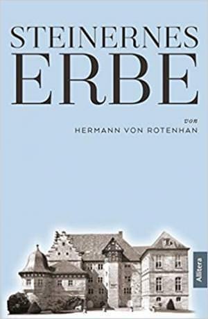 Rotenhan Hermann von - Steinernes Erbe