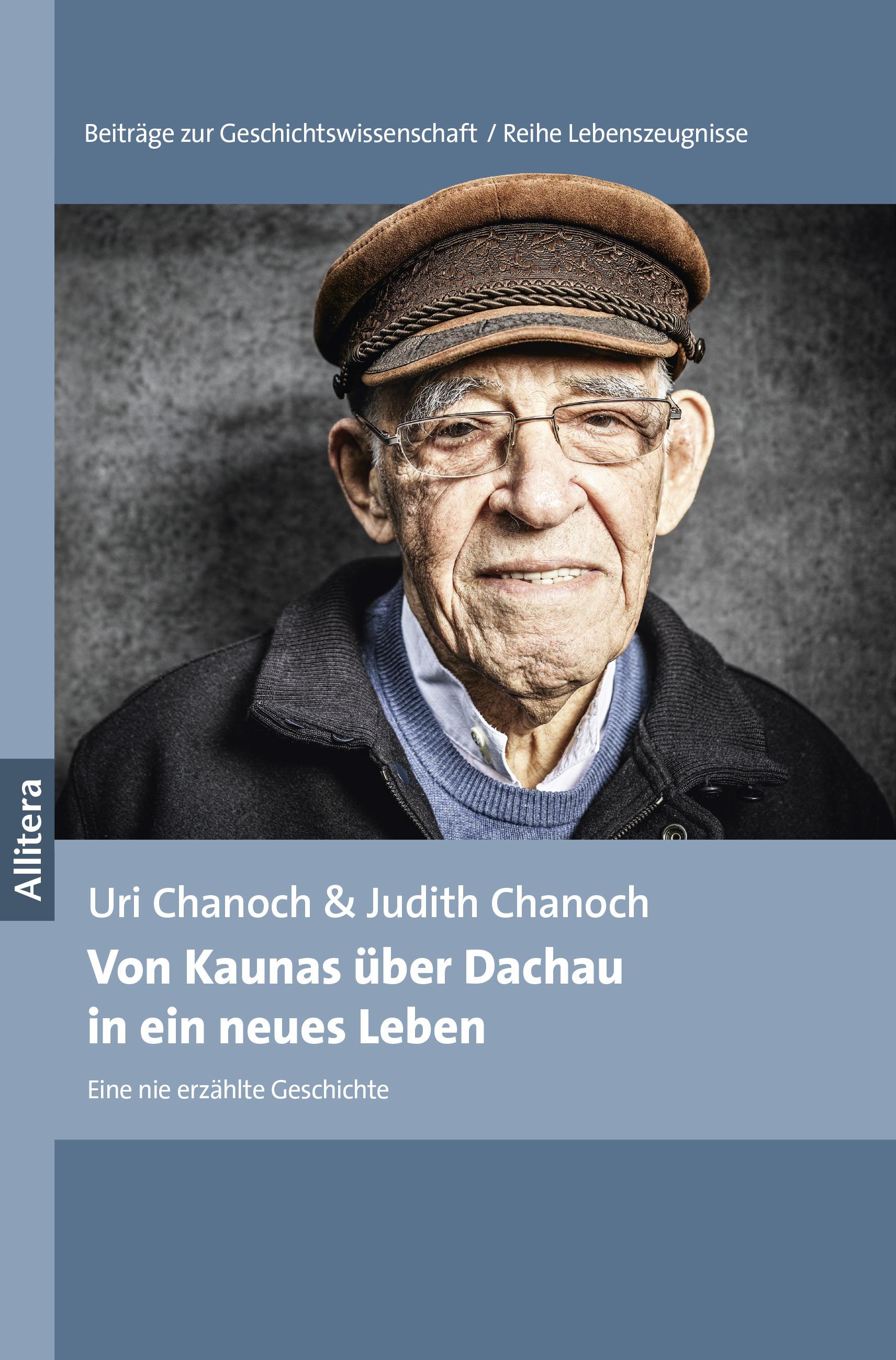 Chanoch Uri, Chanoch Judith - Von Kaunas über Dachau in ein neues Leben