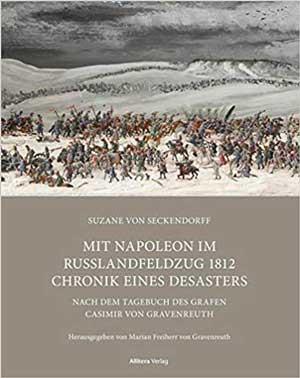 Seckendorff Suzane von - Mit Napoleon im Russlandfeldzug 1812. Chronik eines Desasters