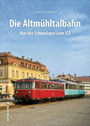 Bergsteiner Leonhard - Die Altmühltalbahn