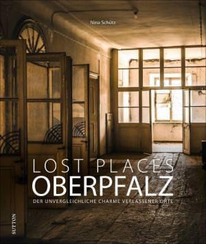 Schütz Nina - Lost Places Oberpfalz
