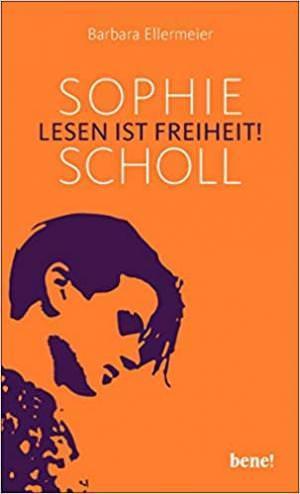 Ellermeier Barbara - Sophie Scholl - Lesen ist Freiheit