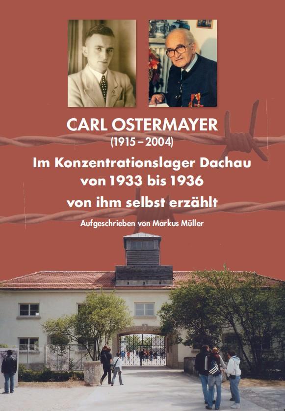 Ostermayer Carl - Im Konzentrationslager Dachau von 1933 bis 1936