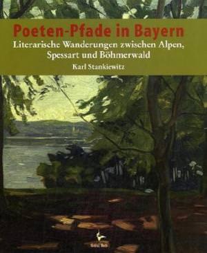 Stankiewitz Karl - Poeten-Pfade in Bayern