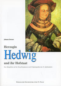 Dorner Johann, Steindl Hans, Franz von Bayern, Kozlowska Jolanta - Herzogin Hedwig und ihr Hofstaat: