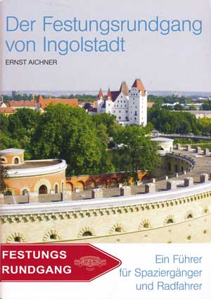 Aichner Ernst - Der Festungsrundgang von Ingolstadt - 3