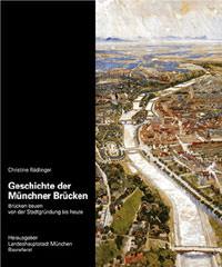 Rädlinger Christine - Geschichte der Münchner Brücken
