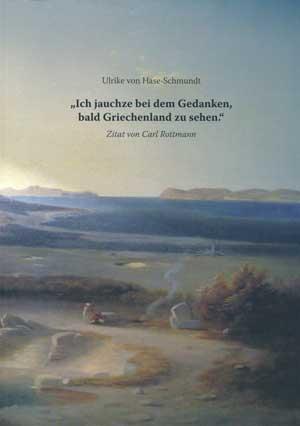 """Hase-Schmundt Ulrike von - """"Ich Jauchze bei dem Gedanken, bald Griechenland zu sehen."""""""
