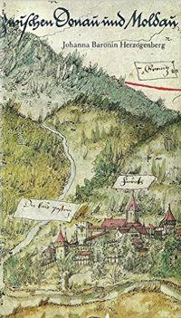 Johanna Baronin Herzogenberg - Zwischen Donau und Moldau