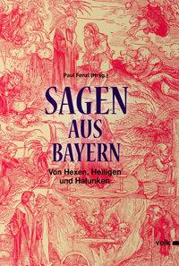 Fenzel Paul - Sagen aus Bayern