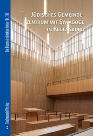 Fuchs Claudia - Jüdisches Gemeindezentrum mit Synagoge in Regensburg