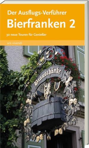 Bronnenmeyer Veit; Weirauch, Reinhard und Weirauch, Martin - Der Ausflugs-Verführer Bierfranken Band 2