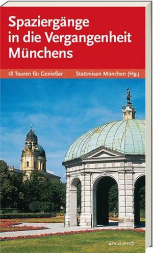 - Spaziergänge in die Vergangenheit Münchens