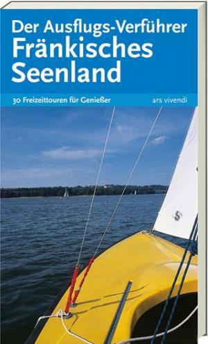 Lipsky, Gisela; Neukamm, Barbara und Ritzer, Uwe - Der Ausflugs-Verführer Fränkisches Seenland