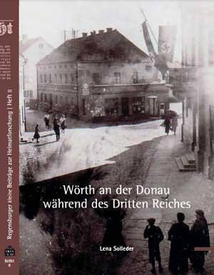 Solleder Lena - Wörth an der Donau während des Dritten Reiches