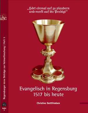 Gottfriedsen Christine - Evangelisch in Regensburg von 1517 bis heute