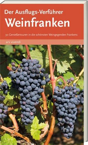 Castner Thilo und Castner, Jan - Der Ausflugs-Verführer Weinfranken