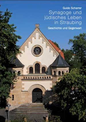 Scharrer Guido - Synagoge und jüdisches Leben in Straubing