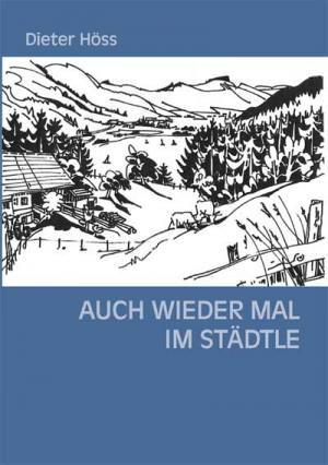 Höss Dieter - Auch wieder mal im Städtle