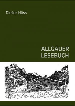 Höss Dieter - Allgäuer Lesebuch