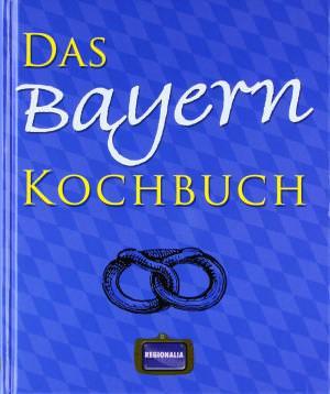 Uebel Katharina - Das Bayern Kochbuch