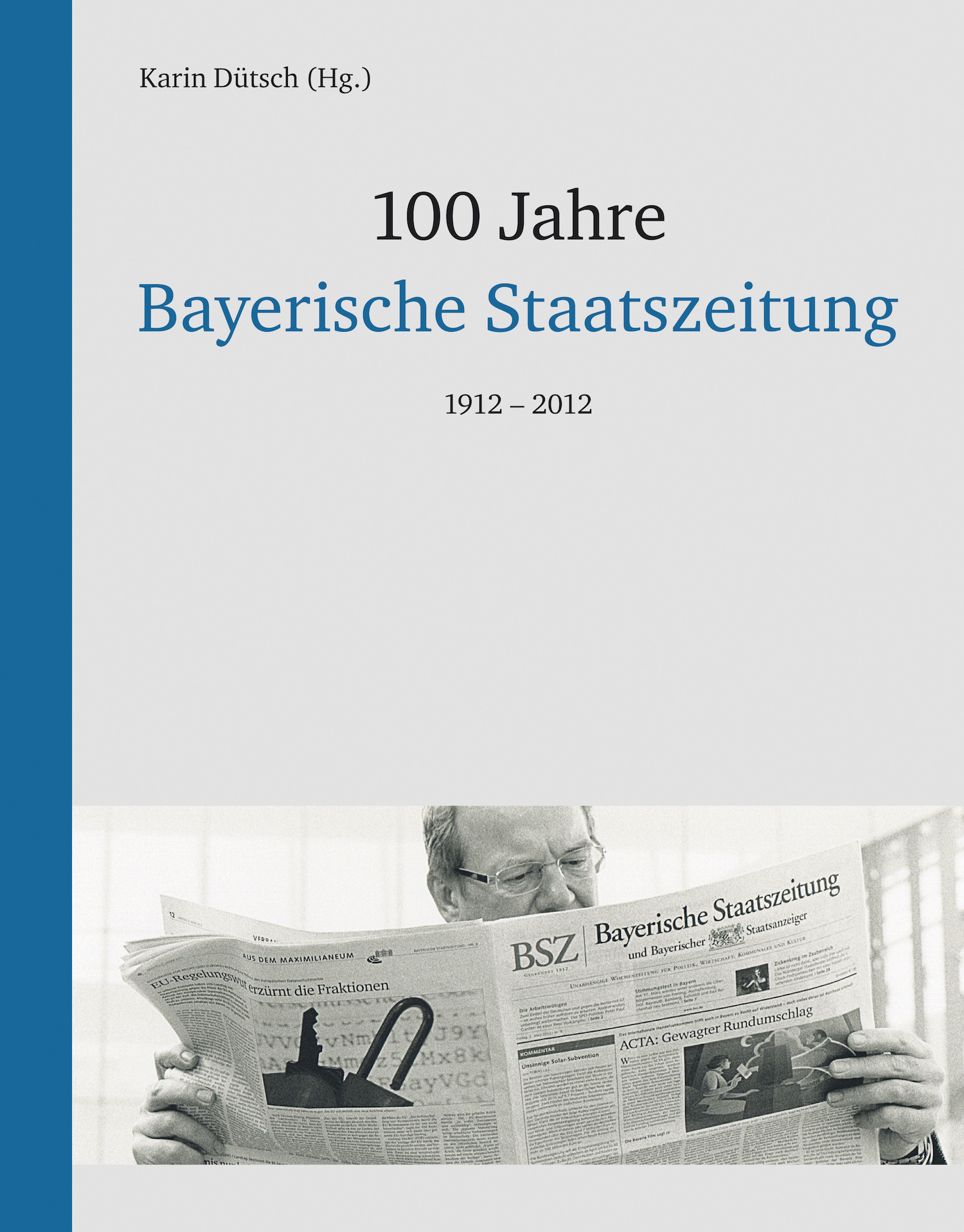 Dütsch, Karin - 100 Jahre Bayerische Staatszeitung