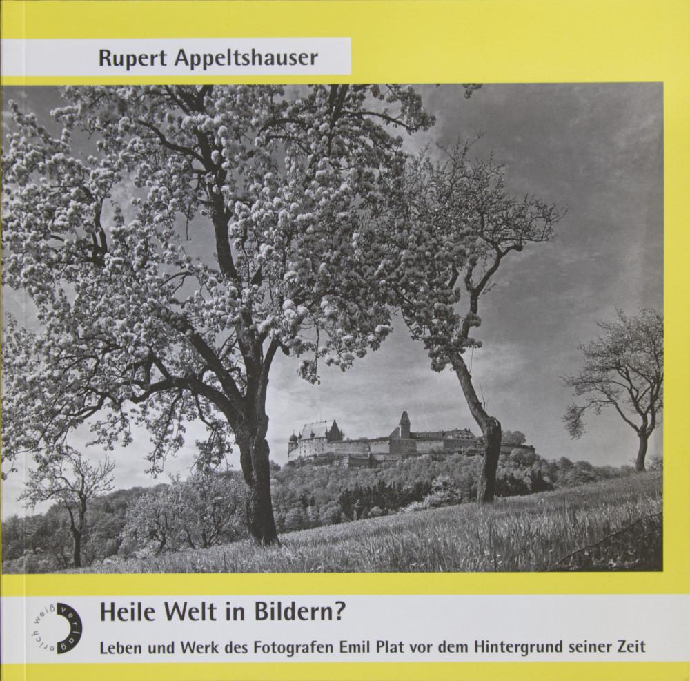 Appeltshauser, Rupert - Heile Welt in Bildern?