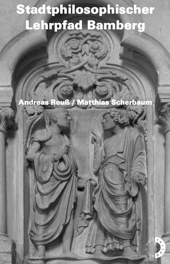 Reuß, Andreas / Scherbaum, Matthias - Stadtphilosophischer Lehrpfad Bamberg