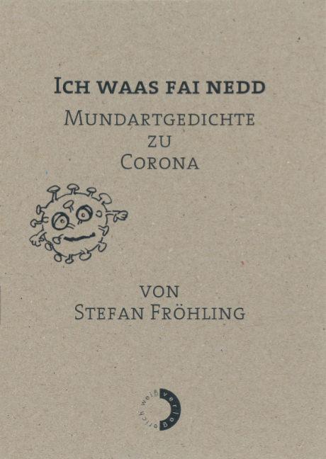 Fröhling, Stefan - Ich waas fai nedd