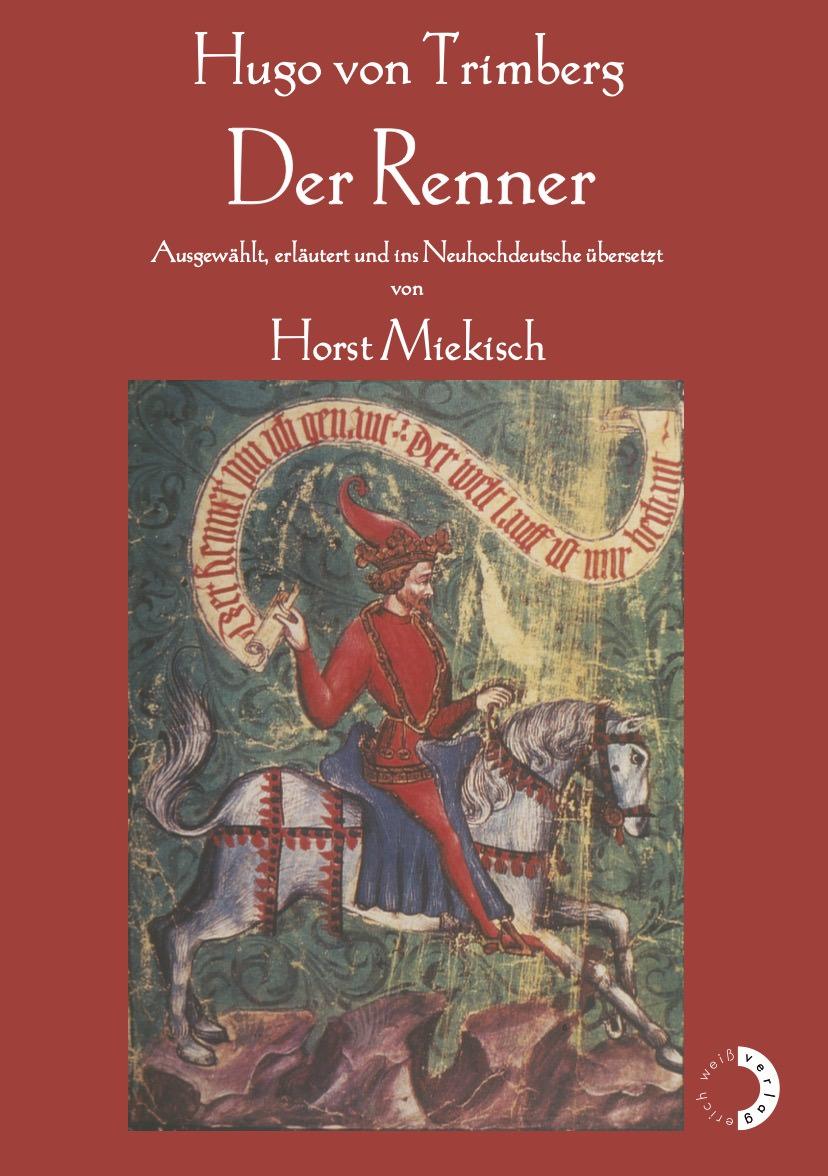 Miekisch, Horst - Hugo von Trimberg – Der Renner