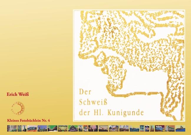 Weiß, Erich / Sünkel, Rudolf - Der Schweiß der Hl. Kunigunde