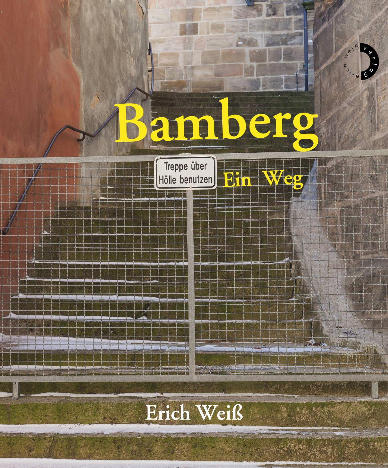 Weiß Erich - Bamberg – Ein Weg