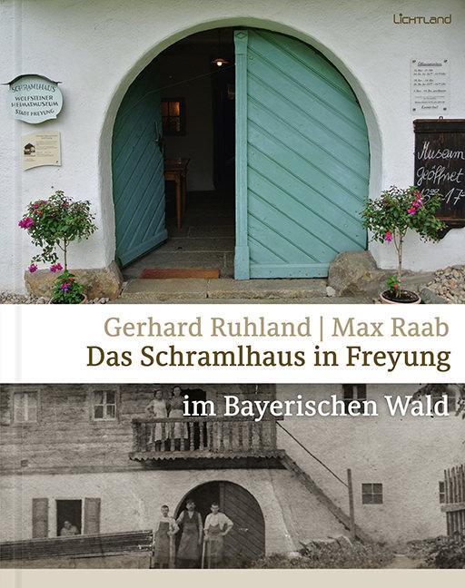 Gerhard Ruhland - Das Schramlhaus in Freyung