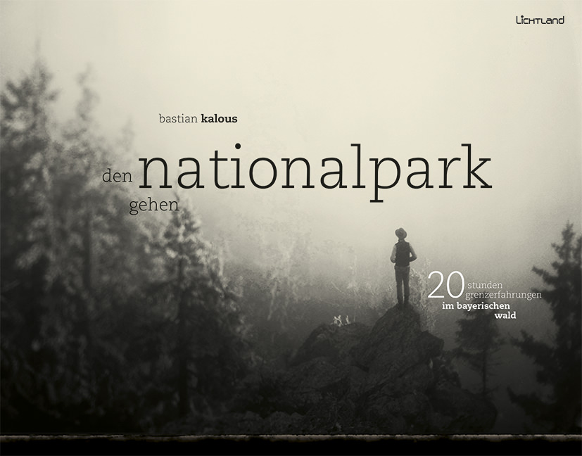 Bastian Kalous - Den Nationalpark gehen