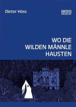 Höss Dieter - Wo die wilden Männle hausten