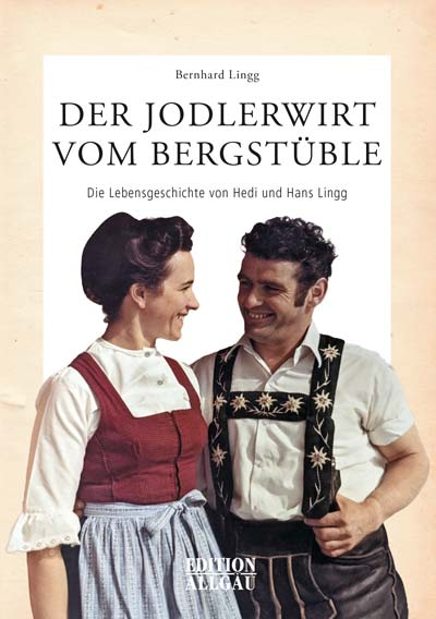 Lingg Bernhard - Der Jodlerwirt vom Bergstüble