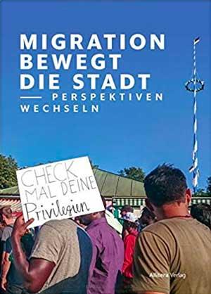 Eymold Ursula, Heusler Andreas - Migration bewegt die Stadt