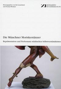 Lauterbach Iris, Weidner Thomas - Die Münchner Moriskentänzer
