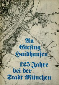 Hoferichter Ernst - Au, Giesing, Haidhausen, 125 Jahre bei der Stadt München