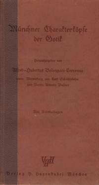 Crevenna Bolongaro Alfred-Hubertus - Münchener Charakterköpfe der Gotik
