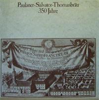 Burger Hannes - 350 Jahre Paulaner-Salvator-Thomasbräu AG : 1634 - 1984