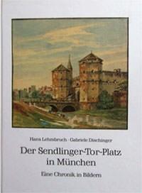 Lehmbruch Hans, Dischinger Gabriele - Der Sendlinger-Tor-Platz in München