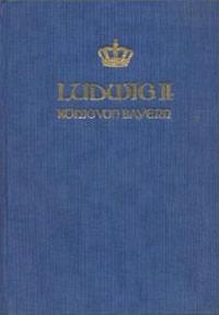 Böhm Gottfried von - Ludwig II. König von Bayern