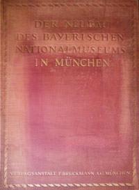 - Der Neubau des Bayerischen Nationalmuseums in München