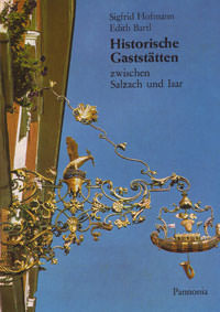 Hofmann Sigfried, Bartl Edith - Historische Gaststätten